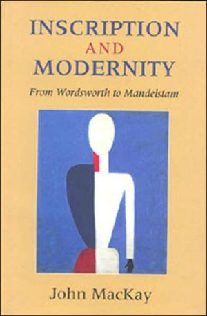 Inscription and modernity book written by John Kenneth MacKay
