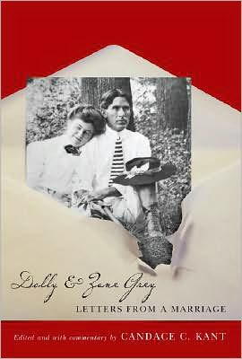 Dolly and Zane Grey: Letters from a Marriage book written by Candace C. Kant