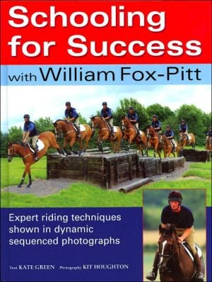 Schooling for Success with William Fox-Pitt book written by William Fox-Pitt