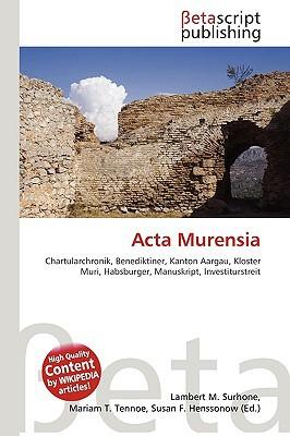 ACTA Murensia book written by Surhone, Lambert M. , Timpledon, Miriam T. , Marseken, Susan F.