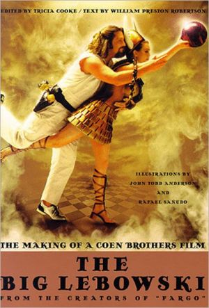 The Big Lebowski: The Making of a Coen Brothers Film book written by Tricia Cooke