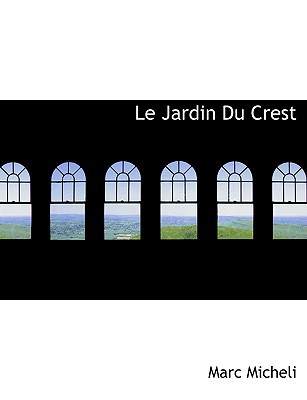 Le Jardin Du Crest written by Micheli, Marc