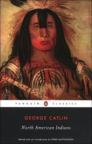 North American Indians book written by George Catlin