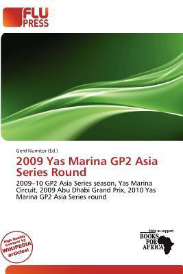2009 Yas Marina Gp2 Asia Series Round written by Gerd Numitor