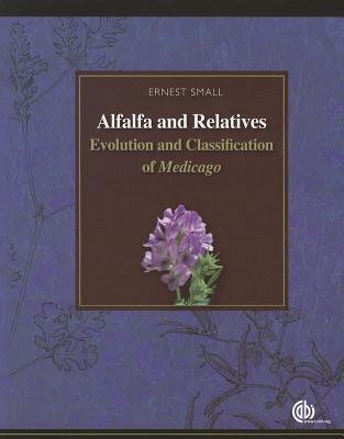 Alfalfa and Relatives written by Ernest Small