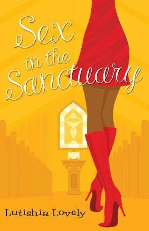 Sex in the Sanctuary book written by Lutishia Lovely