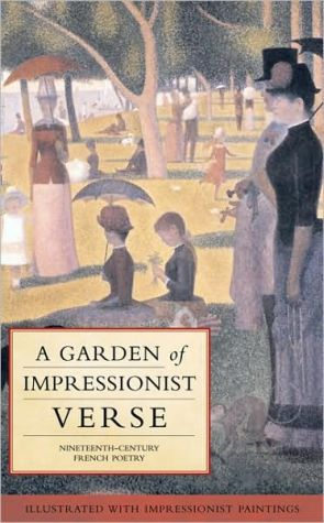 A Garden of Impressionist Verse: Nineteenth-Century French Poetry book written by Michael Brunstrom