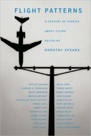 Flight Patterns: A Century of Stories about Flying book written by Dorothy Spears