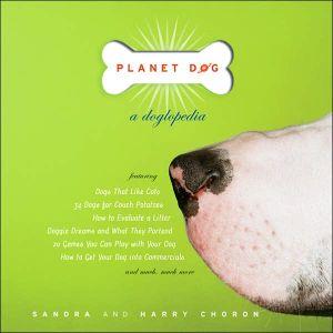 Planet Dog: A Doglopedia book written by Harry Choron