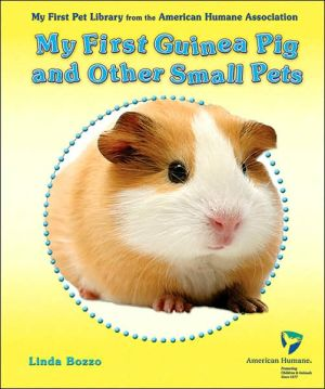 My First Guinea Pig and Other Small Pets book written by Linda Bozzo