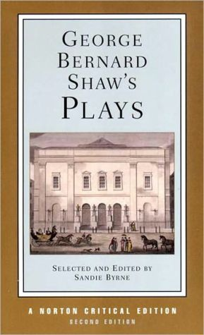 George Bernard Shaw's Plays: Mrs. Warren's Profession, Pygmalion, Man and Superman, Major Barbara: Contexts and Criticism book written by George Bernard Shaw