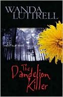 The Dandelion Killer book written by Wanda Luttrell