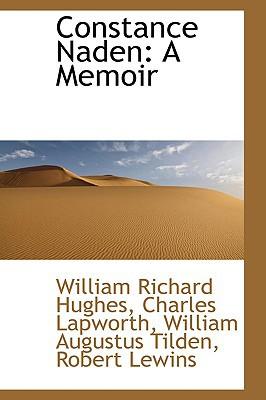 Constance Naden: A Memoir book written by Hughes, William Richard