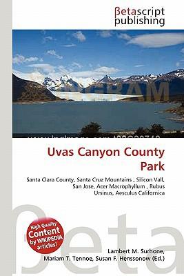 Uvas Canyon County Park written by Lambert M. Surhone
