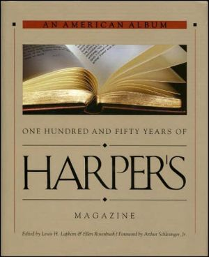 An American Album: One Hundred and Fifty Years of Harper's Magazine book written by Lewis H. Lapham