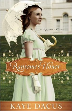 Ransome's Honor (Ransome Trilogy Series #1) book written by Kaye Dacus