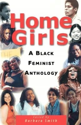 Home Girls: A Black Feminist Anthology written by Barbara Smith