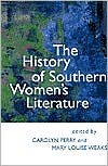 The History of Southern Women's Literature book written by Carolyn Perry