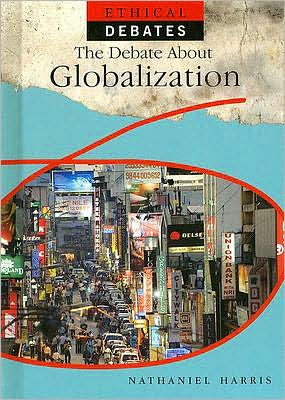 The Debate about Globalization book written by Nathaniel Harris