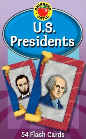 U.S. Presidents (Brighter Child Flash Cards Series) book written by School Specialty Publishing