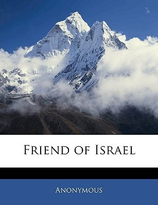 Friend of Israel book written by Anonymous