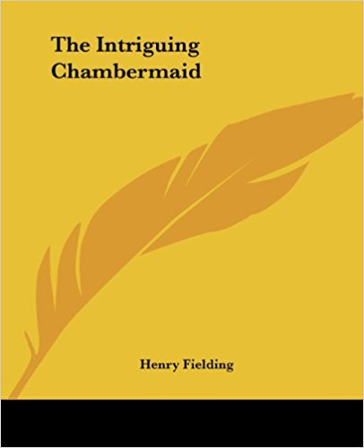 Intriguing Chambermaid book written by Henry Fielding