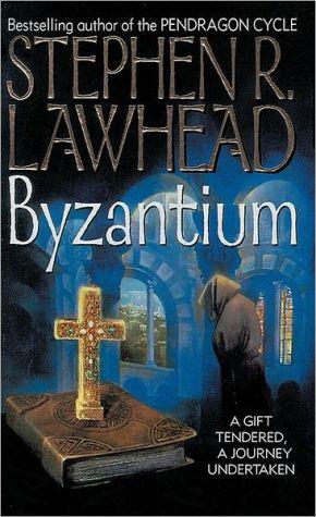 Byzantium book written by Stephen R. Lawhead