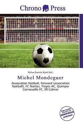 Michel Mondeguer written by Pollux Variste Kjeld