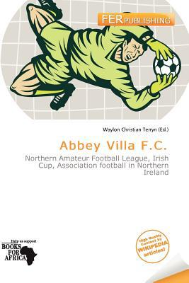 Abbey Villa F.C. written by Waylon Christian Terryn
