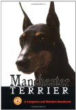 Manchester Terrier: A Complete and Reliable Handbook book written by Philip Shane