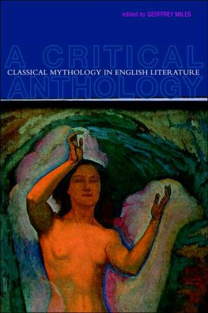 Classical Mythology in English Literature written by Geoffrey Miles