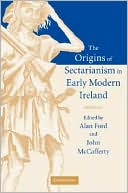 Origins of Sectarianism in Early Modern Ireland book written by Alan Ford