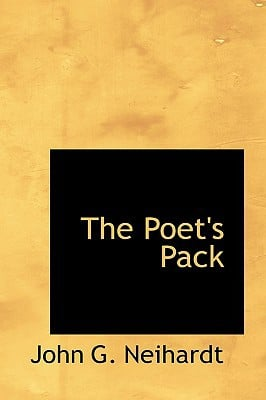The Poet�s Pack book written by John G. Neihardt