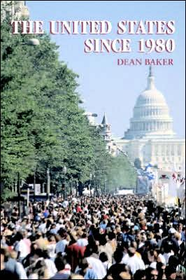 The United States Since 1980 book written by Dean Baker