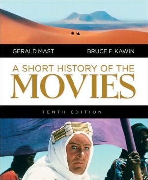 A Short History of the Movies book written by Bruce Kawin