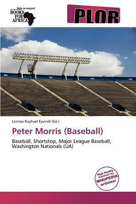 Peter Morris (Baseball) written by Lennox Raphael Eyvindr