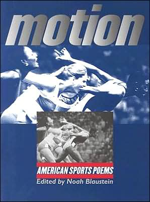 Motion: American Sports Poems book written by Noah Blaustein