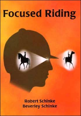 Focused Riding book written by Robert J. Schinke