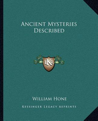Ancient Mysteries Described book written by William Hone