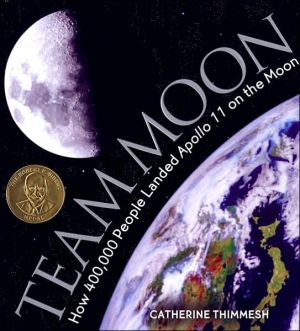 Team Moon: How 400,000 People Landed Apollo 11 on the Moon book written by Catherine Thimmesh