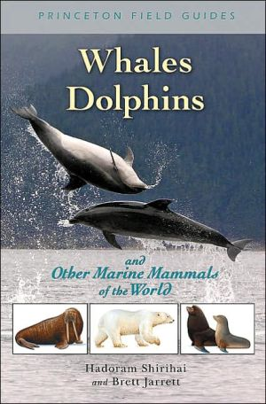 Whales, Dolphins, and Other Marine Mammals of the World book written by Hadoram Shirihai
