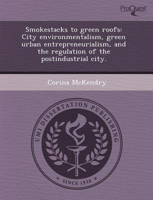 Smokestacks to Green Roofs written by Shawna Mae Hengel