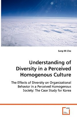 Understanding of Diversity in a Perceived Homogenous Culture written by Cho, Sang Mi