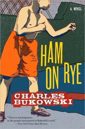 Ham on Rye book written by Charles Bukowski