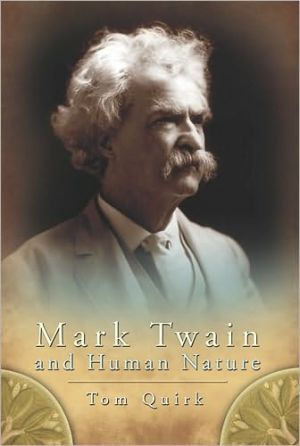 Mark Twain and Human Nature book written by Tom Quirk