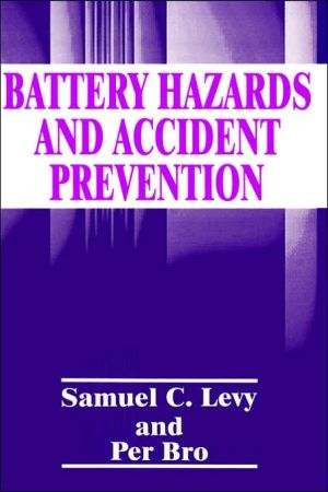Battery Hazards And Accident Prevention book written by Samuel C. Levy