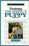 New Owner's Guide to Training the Perfect Puppy book written by Andrew De Prisco