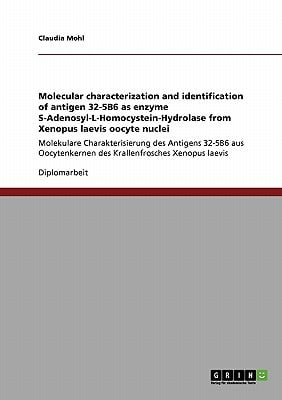 Molecular Characterization and Identification of Antigen 32-5b6 as Enzyme S-Adenosyl-L-Homocystein-Hydrolase from Xenopus Laevis Oocyte Nuclei written by Claudia Mohl