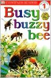 Busy, Buzzy Bee book written by Karen Wallace, Dorling Kindersley Publishing Staff