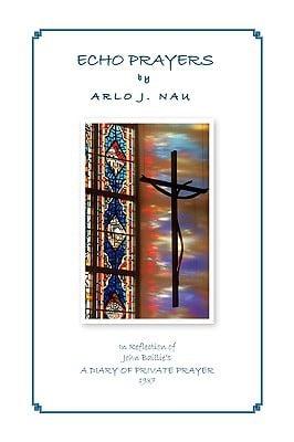 Echo Prayers written by Arlo J. Nau , Nau, Arlo J.